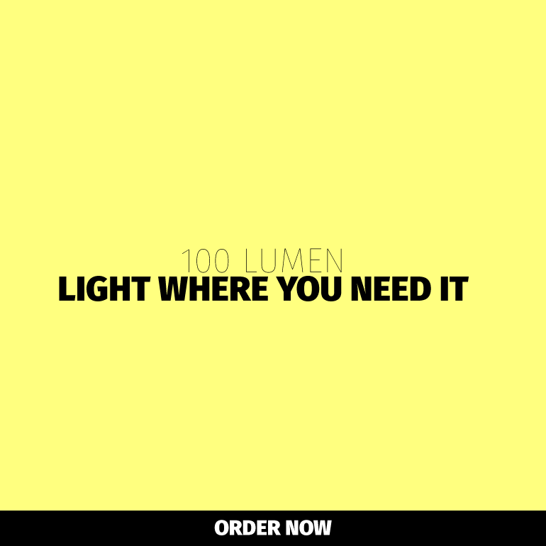 100 Lumen - Light Where You Need It