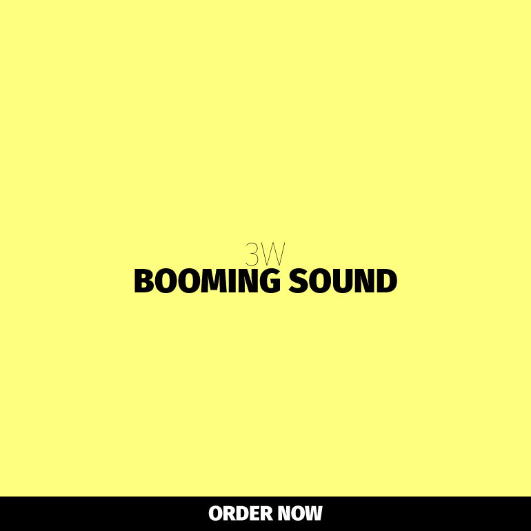 3 W Booming Sound