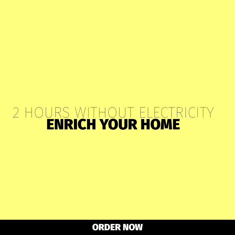 2 Hours Without Electricity - Enrich Your Home